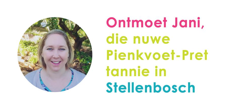 Ontmoet Jani,  die nuwe  Pienkvoet-Pret tannie in Stellenbosch